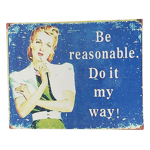 """""""Be Reasonable"""" Retro Wall Signs"""