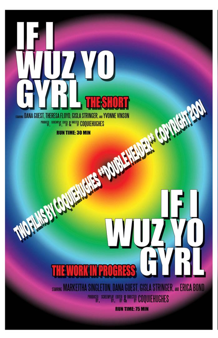 IF I WUZ YO GYRL - DOUBLE HEADER - SHORT VERSION & WORK IN PROGRESS VERSION