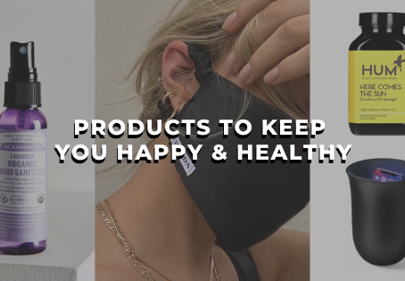 Products to Keep You Happy and Healthy