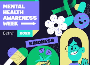 Mental Health Awareness Week - Be kind to yourself and others