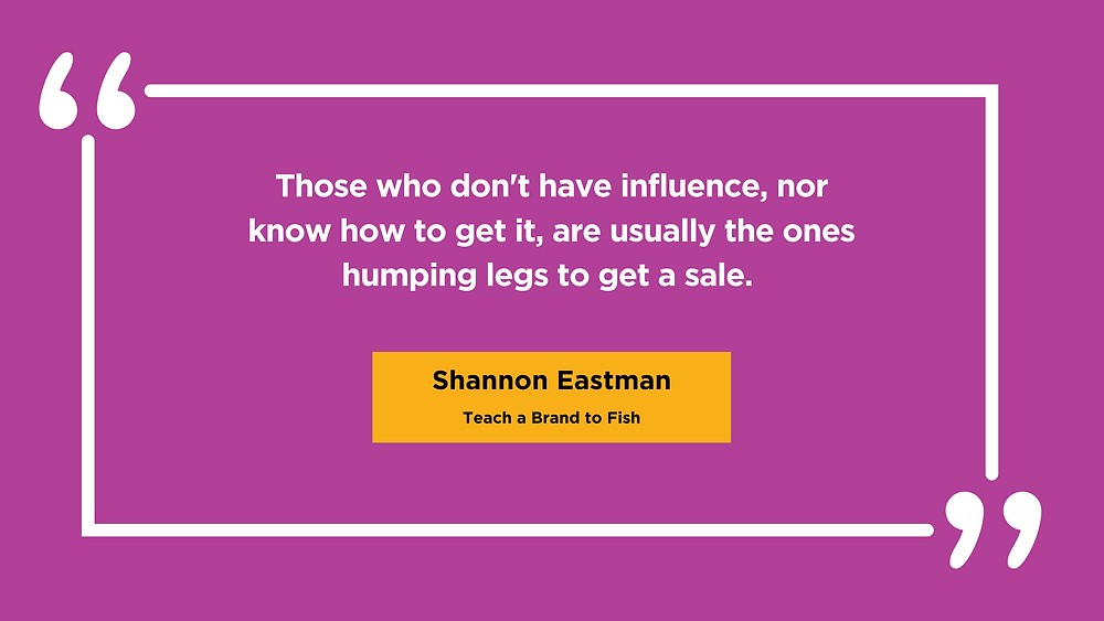 Quote from Shannon Eastman on Personal Influence