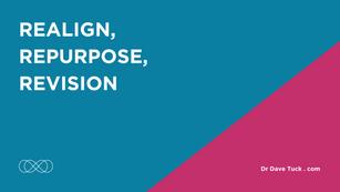Realign, Repurpose, Revision
