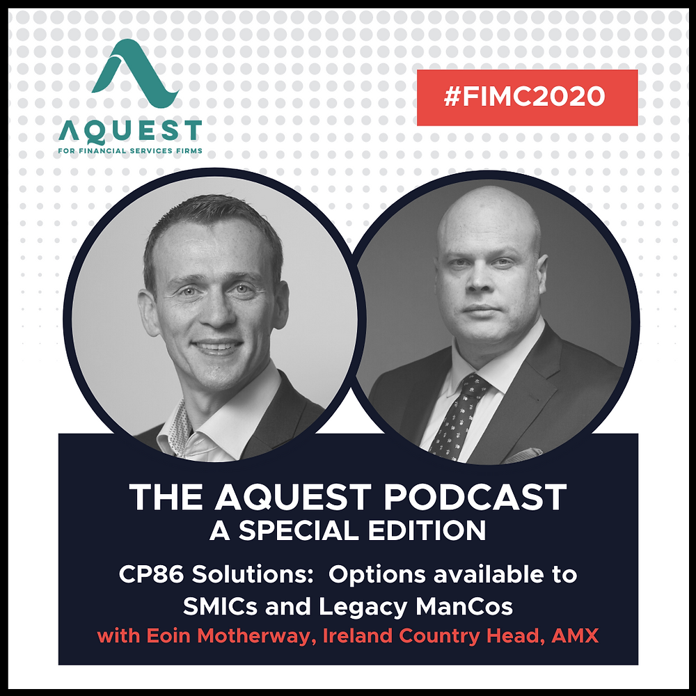 FIMC Podcast on CP86 Solutions: Options available to SMICs and Legacy ManCos with Eoin Motherway