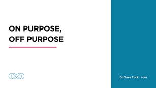 On purpose, Off purpose