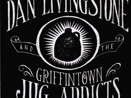 The GRIFFINTOWN JUG ADDICTS & Dan Livingstone