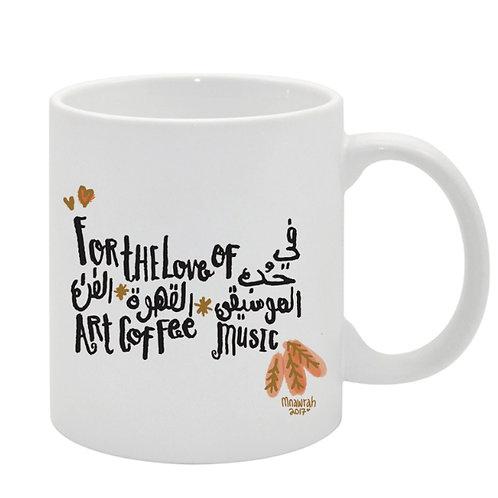 """For the love of Art, Coffee, Music"" Mug"