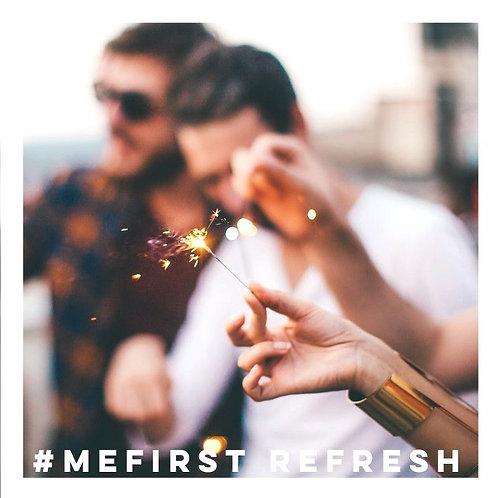 #mefirst - refresh
