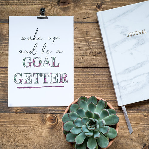 Wake up today and be a Goal Getter
