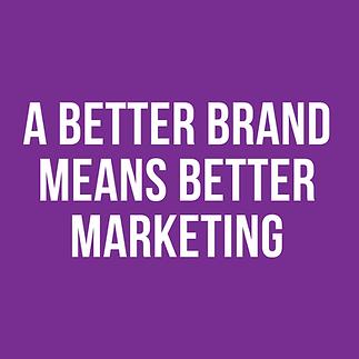 A better brand means better marketing.pn