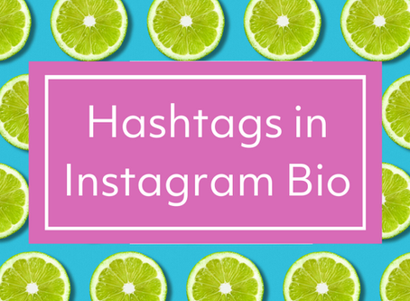 The Do's and Dont's of using Hashtags in your Instagram Bio