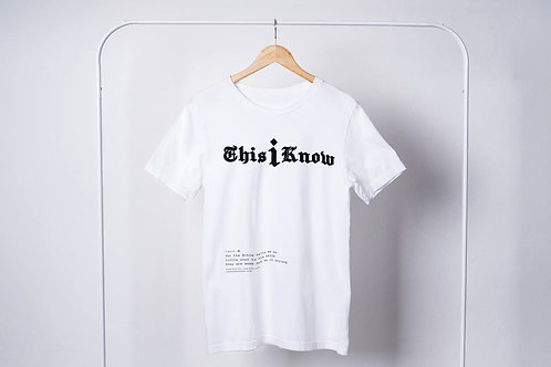 This I Know White Tee