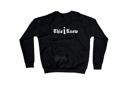 This I Know BLK Sweatshirt
