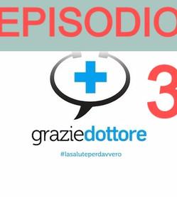 GRAZIE DOTTORE! 3° episodio.