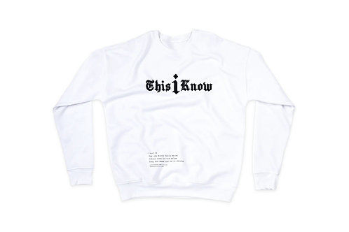 This I Know WHT Sweatshirt