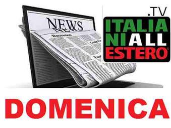RASSEGNA STAMPA DELLA DOMENICA - ITALIANI ALL'ESTERO TV