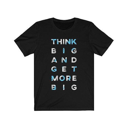Think Big and Get More Big