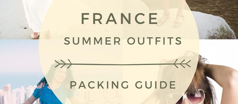 Packing Guide: What to Pack for Summer in France