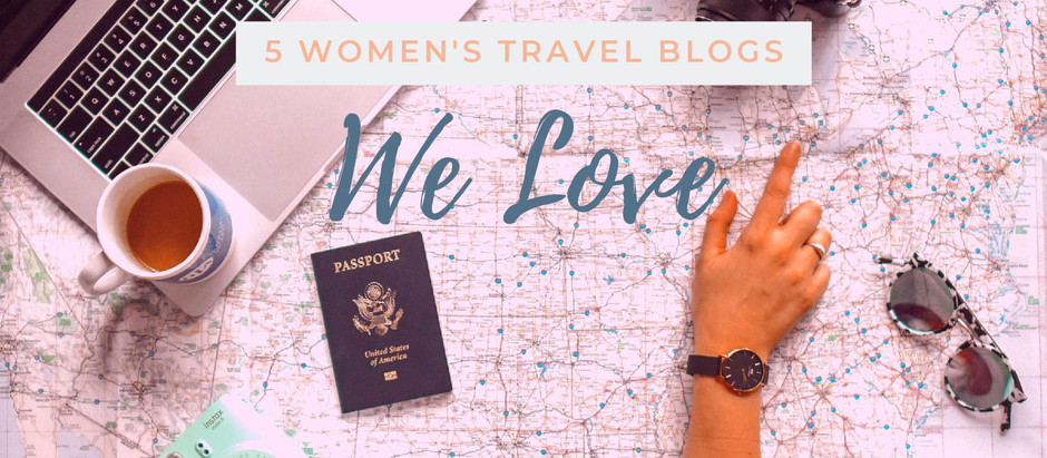 5 Women's Travel Blogs We Love