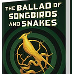 The book cover of The Ballad of Songbirds and Snakes by Suzanne Collins.
