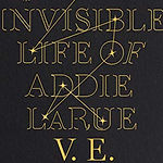 The cover image of The Invisible Life of Addie LaRue by VE Schwab.