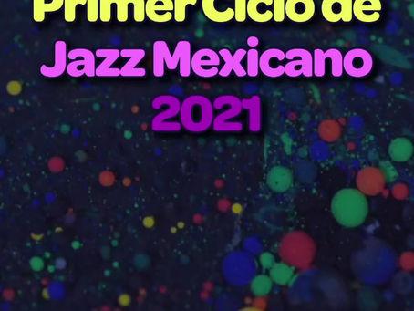 Primer Ciclo de Jazz Mexicano 2021.