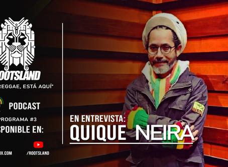 Escucha el episodio #3 del podcast de RootsLand con entrevista a Quique Neira