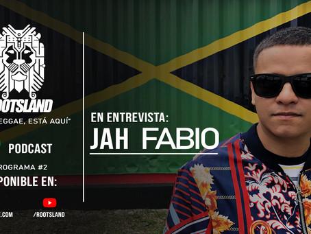 Escucha el episodio #2 del podcast de RootsLand con entrevista a Jah Fabio