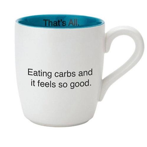 """""""Eating Carbs and It Feels So Good"""" 16oz Mug"""