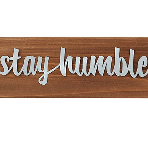 """""""Stay Humble"""" Wall Decor/Tabletop Plaque (also available in """"grow"""" and """"smile"""")"""
