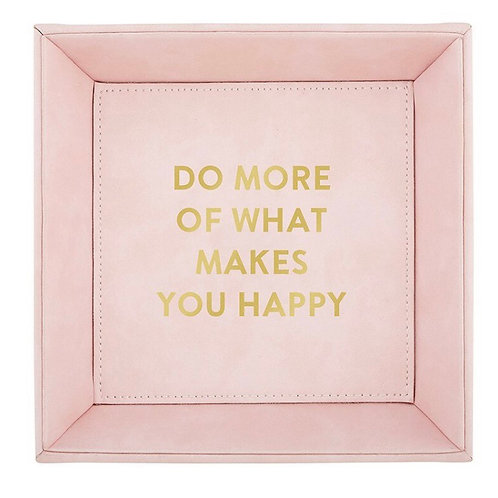 """""""Do More of What Makes You Happy"""" Trinket Tray"""
