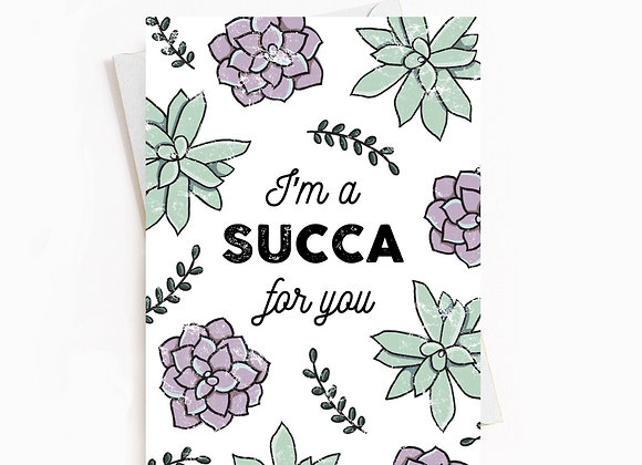 I'm a Succa for you card