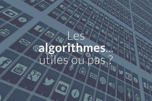 Les algorithmes… utiles ou pas ?