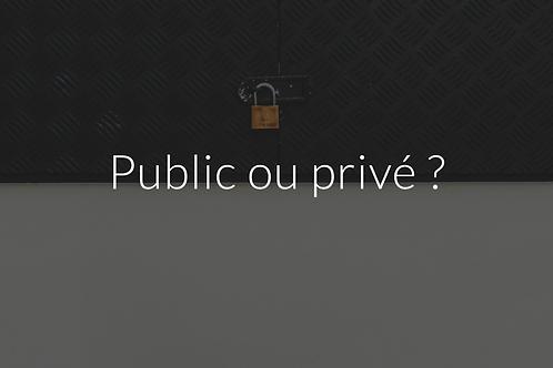 Public ou privé?