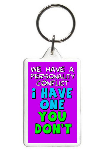 PERSONALITY CONFLICT - KEY CHAIN