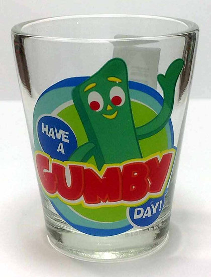 HAVE A GUMBY DAY - SHOT GLASS