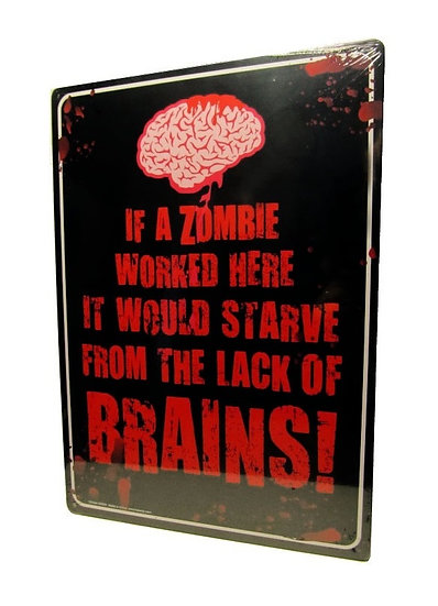 IF A ZOMBIE WORKED HERE - TIN SIGN