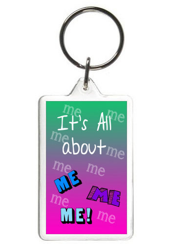 IT'S ALL ABOUT ME - KEY CHAIN