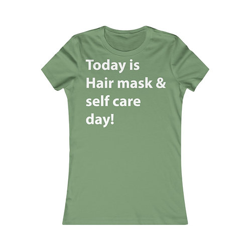 Hair mask & Self Care day Women's Favorite Tee