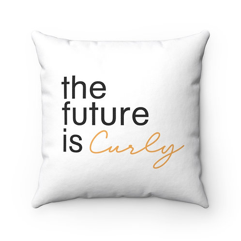 The future is Curly Spun Polyester Square Pillow