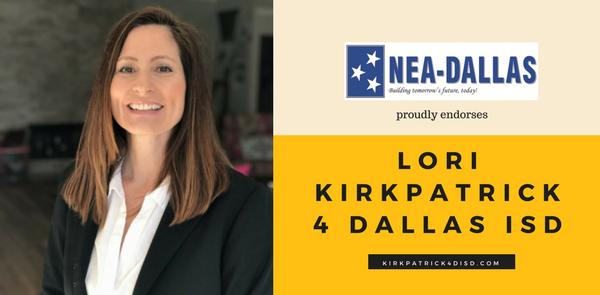 NEA Dallas endorsement - Lori Kirkpatrick 4 Dallas ISD