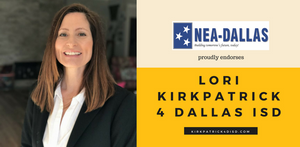 NEA Dallas endorsement - Lori Kirkpatrick 4 Dallas ISD
