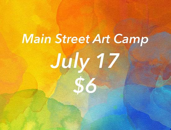 July 17 - Main Street Art Camp