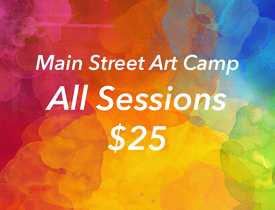 Main Street Art Camp - All Sessions