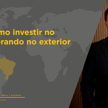 InvestNews   Saiba como investir no Brasil morando no exterior