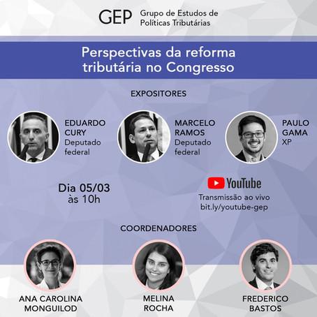 GEP/FGV   Perspectivas da Reforma Tributária no Congresso