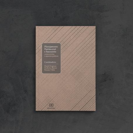 Livro: Planejamento Patrimonial e Sucessório: controvérsias e aspectos práticos