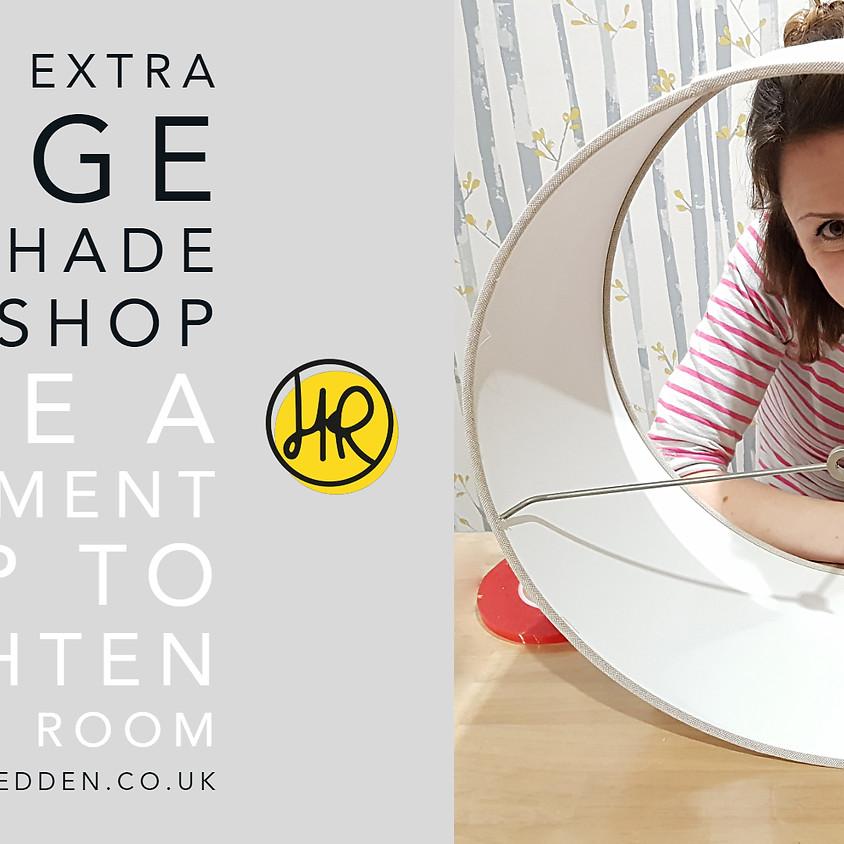 LARGE & EXTRA LARGE Lampshade Workshop