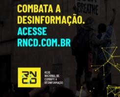 RNCD completa seis meses de atuação no combate à desinformação