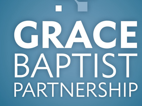 WHAT IT SAYS ON THE TIN: THE CONFESSIONAL FOUNDATIONS OF GRACE BAPTIST PARTNERSHIP