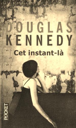 """""""Cet instant-là"""" de Douglas Kennedy"""